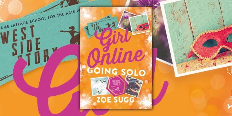Review: Girl Online: Going Solo by Zoe Sugg