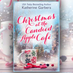 Christmas at the Candied Apple Cafe by Katherine Garbera