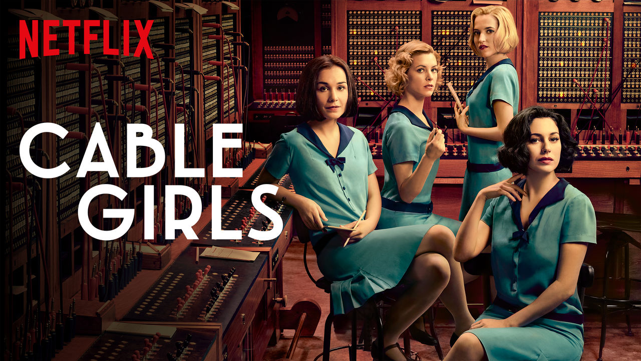 You need to watch Cable Girls on Netflix